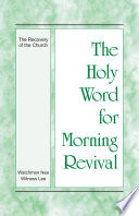 The Holy Word For Morning Revival The Recovery Of The Church