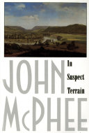 In Suspect Terrain : and gold, john mcphee's in suspect terrain...