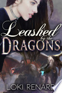 Leashed by the Dragons