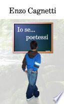Enzo Cagnetti Io se    poetessi