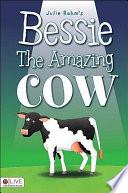 Bessie the Amazing Cow