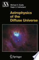 Astrophysics of the Diffuse Universe