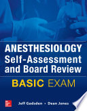 Anesthesiology Self Assessment and Board Review  BASIC Exam