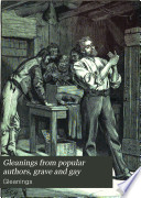 Gleanings from popular authors  grave and gay Book PDF