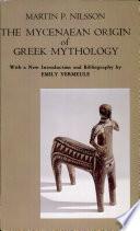The Mycenaean Origin of Greek Mythology