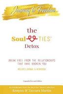 Journey to Freedom  the Soul Ties tm  Detox Book PDF