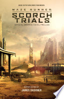 Maze Runner: The Scorch Trials Official Graphic Novel Prelude by Jackson Lanzing