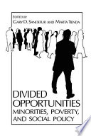 Divided Opportunities  Minorities  Poverty and Social Policy