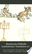 Munimenta Gildhallæ Londoniensis: Translation of the Anglo-Norman passages in Liber albus; glossaries; appendices; index
