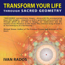 Transform Your Life Through Sacred Geometry