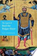 The Legend Of Basil The Bulgar Slayer