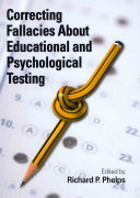 Correcting Fallacies about Educational and Psychological Testing