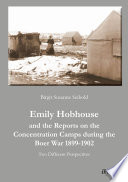 Emily Hobhouse and the Reports on the Concentration Camps during the Boer War  1899 1902