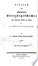 Lehrbuch einer allgemeinen Liter  rgeschichte aller bekannten V  lker der alten Welt  von der   ltesten bis auf die neueste Zeit
