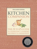Williams Sonoma Kitchen Companion  The A to Z Guide to Everyday Cooking  Equipment   Ingredients