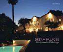 Dream Palaces of Hollywood s Golden Age