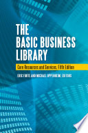The Basic Business Library  Core Resources and Services  5th Edition