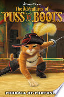 The Adventures of Puss in Boots: Furball of Fortune Vol.1 Film Feline Leaps From The Silver Screen Straight