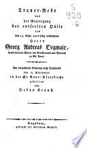 Trauer-Rede vor der Beerdigung der entseelten Hülle des den 13. Sept. 1816 selig vollendeten Herrn Georg Andreas Degmair, hochverdienten Senior des Ministerium und Pfarrers zu St. Anna