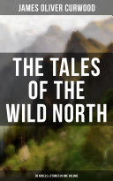 download ebook the tales of the wild north (39 novels & stories in one volume) pdf epub