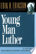 Young Man Luther  A Study in Psychoanalysis and History