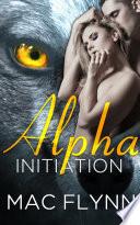 Alpha Initiation  Alpha Blood  1   Werewolf Romance