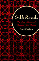 Silk Roads 20th Century Andr? Malraux French Novelist