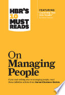 HBR s 10 Must Reads on Managing People  with featured article  Leadership That Gets Results   by Daniel Goleman