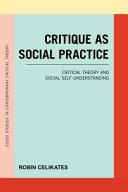 Critique As Social Practice
