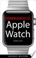 Dominando El Apple Watch Series 3 4 2