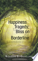 From Happiness to Tragedy  To Bliss on the Borderline