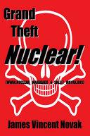 download ebook grand theft nuclear!: (www.nuclear_warheads_4_sale@_mayak.rus) pdf epub