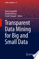 Transparent Data Mining For Big And Small Data