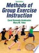 Methods of group exercise instruction / Carol Kennedy-Armbruster, Mary M. Yoke.