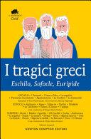I tragici greci  Eschilo  Sofocle  Euripide  Ediz  integrale