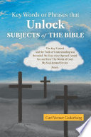 Key Words Or Phrases That Unlock Subjects Of The Bible