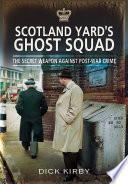 Scotland Yard s Ghost Squad Book PDF