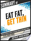 Summary Of  Eat Fat  Get Thin  Why The Fat We Eat Is Key To Sustained Weight Loss And Vibrant Health   By Mark Hyman