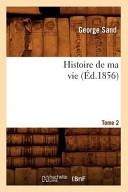 Histoire de Ma Vie  Tome 2  Ed 1856