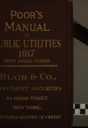 Poor s Manual of Public Utilities  Street  Railway  Gas  Electric  Water  Power  Telephone and Telegraph Companies