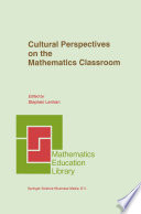 Cultural Perspectives on the Mathematics Classroom