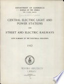 Central Electric Light and Power Stations and Street and Electric Railways with Summary of the Electrical Industries