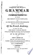 A Theoretical and Practical Grammar of the French Tongue