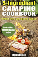 5 Ingredient Camping Cookbook