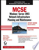 MCSE Windows Server 2003 Network Infrastructure Planning And Maintenance Study Guide : mcsa elective now updated for the new...