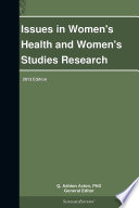 Issues In Women S Health And Women S Studies Research 2013 Edition