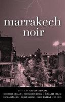 Marrakech Noir Sensibilities Born Out Of American