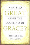 What s So Great about the Doctrines of Grace