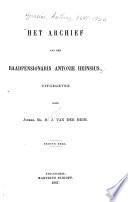 Het archief van den raadpensionaris Antonie Heinsius, uitg. door ...