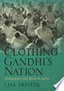 Clothing Gandhi's Nation